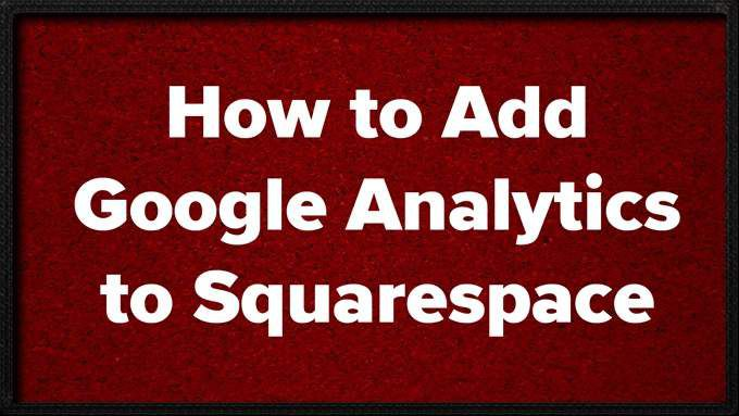 -إضافة-Google-Analytics-إلى-Squarespace.jpg