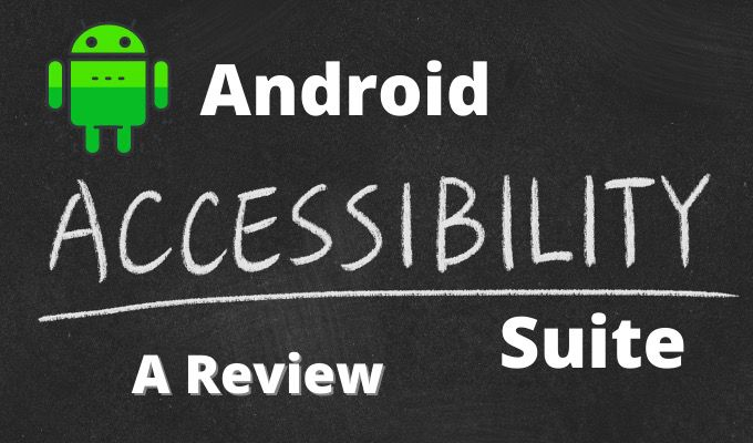 -هو-Android-Accessibility-Suite؟-مراجعة.jpg